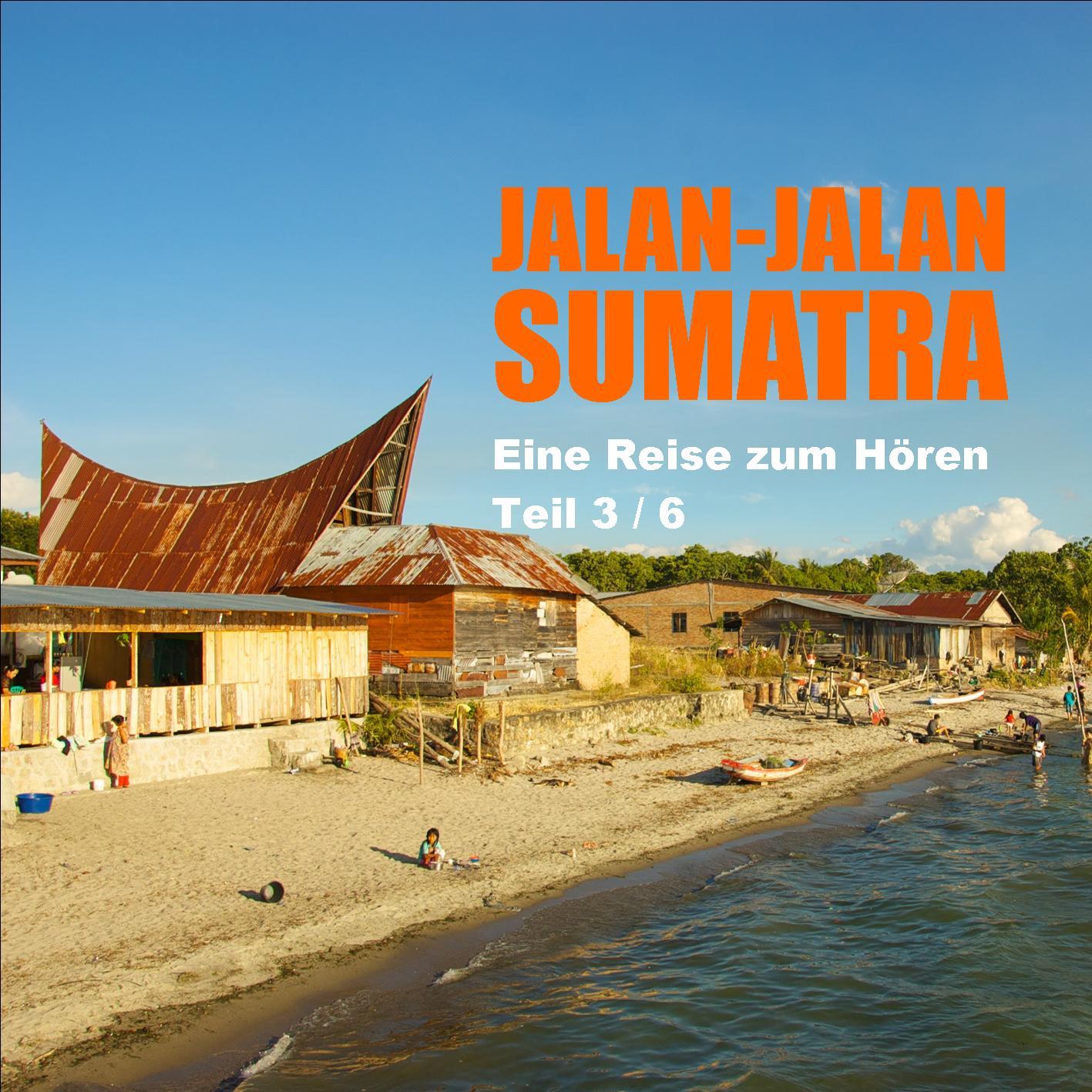 Jalan-jalan Sumatra Teil3